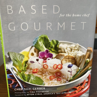 """""""PLANT-BASED GOURMET"""": COOKBOOK REVIEW"""